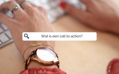Wat is een call to action en waarom is dit onmisbaar voor je website?